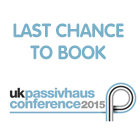 2015 UK Passivhaus Conference: Its the final countdown!
